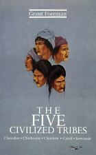 The Five Civilized Tribes: Cherokee, Chickasaw, Choctaw, Creek, Seminole (Civili