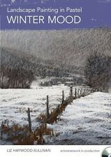 NEW! Landscape Painting in Pastel: Winter Mood with Liz Haywood-Sullivan [DVD]
