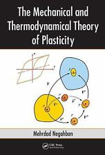 THE MECHANICAL AND THERMODYNAMICAL THEORY OF PLASTICITY - NEW HARDCOVER BOOK