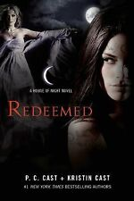 House of Night Novels: Redeemed 12 by P. C. Cast and Kristin Cast (2015,...