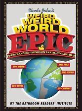 UNCLE JOHN'S WEIRD WEIRD WORLD (9781626864283) -  (HARDCOVER) NEW
