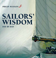 Sailor's Wisdom: Day by Day by Philip Plisson (Hardback, 2007) new
