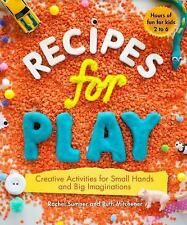 Recipes for Play: Creative Activities for Small Hands and Big Imaginations, Mitc