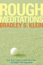 Rough Meditations: From Tour Caddie to Golf Course Critic, An Insider'-ExLibrary