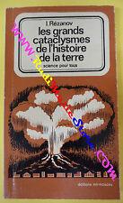 book libro I. Rezanov LES GRANDS CATACLYSMES DE L'HISTOIRE TERRE francese (L27)