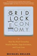 The Gridlock Economy: How Too Much Ownership Wrecks Markets, Stops Inn-ExLibrary
