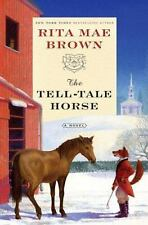 THE TELL-TALE HORSE by Rita Mae Brown (2007 Hardcover) FIRST EDITION