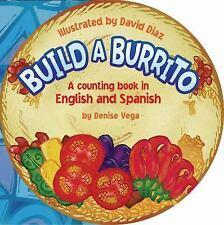 Build a Burrito: A Counting Book in English and Spanish: (Bilingual) (-ExLibrary