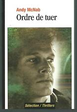 Ordre de tuer.Andy McNAB.Selection Thrillers