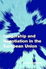 Leadership and Negotiation in the European Union (Themes in European Governance)
