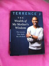 Terrece J *The Wealth Of My Mother's Wisdom* The lessons that made my life rich.