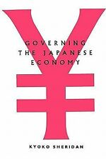 Aspects of Political Eco Ser.: Governing the Japanese Economy by Kyoko...