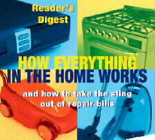 How Everything in the Home Works: And How to Take the Sting Out of Repair Bills