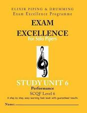 Exam Excellence for Solo Pipers : Performance: Study Unit 6 by Elixir Piping...