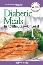Diabetic Meals in 30 Minutes--Or Less!, 2nd Edition, Robyn Webb, 1580402658, Boo