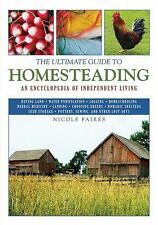 The Ultimate Guide to Homesteading : An Encyclopedia of Independent Living by...