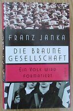 Die braune Gesellschaft * Ein Volk wird formatiert * Franz Janka Quell Verlag