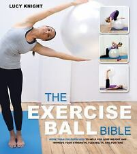 The Exercise Ball Bible: Over 200 Exercises to Help You Lose Weight and Improve