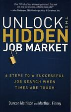 Unlock the Hidden Job Market : 6 Steps to a Successful Job Search When Times Ar…