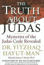 The Truth About Judas: Mysteries of the Judas Code Revealed
