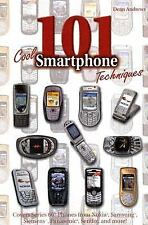 101 Cool Smartphone Techniques : Covers Series 60 Phones from Nokia, Samsung, Si