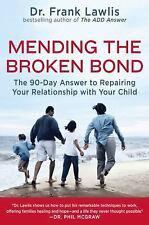 Mending the Broken Bond: The 90-Day Answer to Repairing Your Relationship with