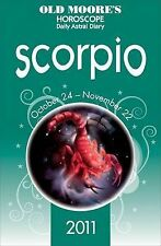 Old Moore Horoscopes and Daily Astral Diaries 2011 Scorpio (Old Moore's Horoscop