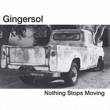 Nothing Stops Moving by Gingersol (CD, Feb-2001, Idea Prone Recordings)