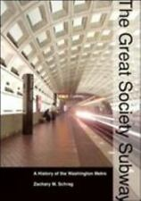 The Great Society Subway : A History of the Washington Metro by Zachary M....