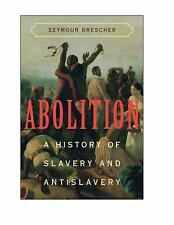 Abolition : A History of Slavery and Antislavery by Seymour Drescher (2009, Pape