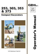 Gehl 253, 303, 353, 373 Excavator Operators Owners Manual 909772 2011 FREE S&H