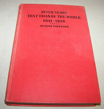 Seven Years That Change The World 1941-1948 Wing Anderson 8th May 1944 HC