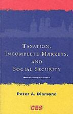 Taxation, Incomplete Markets, and Social Security (Munich Lectures in Economics
