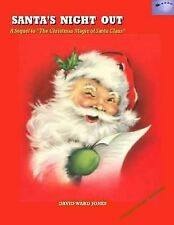 Santa's Night Out : A Sequel to the Christmas Magic of Santa Claus by David...