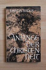 Martin Bauer: Anfänge der Christenheit (PB 1974)