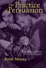 The Practice of Persuasion: Paradox and Power in Art History