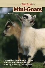 Mini-Goats : Everything You Need to Know to Keep Miniature Goats in the City,...