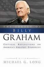 2008-01-21, The Legacy of Billy Graham: Critical Reflections on America's Greate