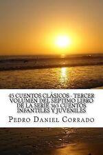 Clasicos Ser.: 45 Cuentos Clásicos Tercer Volumen Del Séptimo Libro de la...