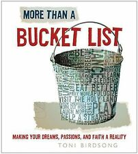 More Than a Bucket List : Making Your Dreams, Passions, and Faith a Reality b...