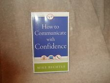 How to Communicate with Confidence by Mike Bechtle Self Improve Business2013 PB
