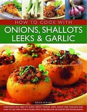 Cooking with Onions, Shallots, Leeks and Garlics (How to Cook With),ACCEPTABLE B