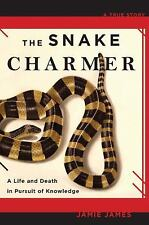 The Snake Charmer: A Life and Death in Pursuit of Knowledge-ExLibrary