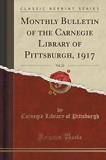 Monthly Bulletin of the Carnegie Library of Pittsburgh, 1917, Vol. 22...