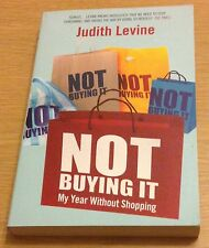 NOT BUYING IT My Year Without Shopping Book (Paperback) Judith Levine