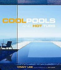 Cool Pools and Hot Tubes by Vinny Lee (2006, Hardcover)