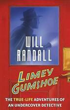Limey Gumshoe: The True-life Adventures of an Undercover Detective, Will Randall