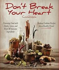 Don't Break Your Heart Cookbook: Reduced Sodium Recipes for a Healthy -ExLibrary
