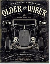 Older And Wiser Speed Shop TIN SIGN 1930's Hotrod Shop Wall Decor Metal Poster