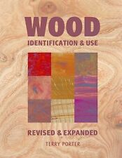 Wood : Identification and Use by Terry Porter (2014, Hardcover, Revised,...